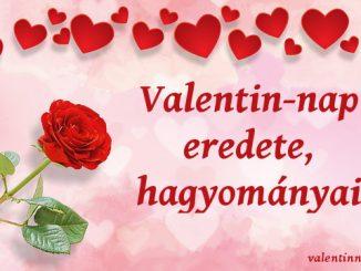 valentin-nap eredetei, hagyományai